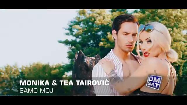 Monika i Tea Tairovic - Samo moj (Official Video 2019)