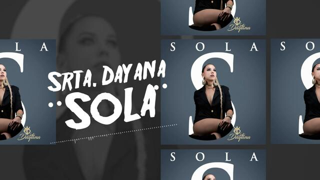 NEW! Srta Dayana- *Sola* (Audio Oficial)