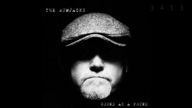 The Rumjacks - 2009 - Sound As A Pound - full album