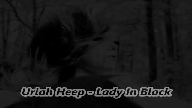 Uriah Heep - Lady In Black -  С вградени BG субтитри