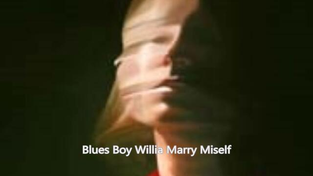 Blues Boy Willie Marry Miself